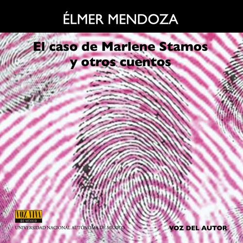 El caso de Marlene Stamos y otros cuentos. Voz Viva