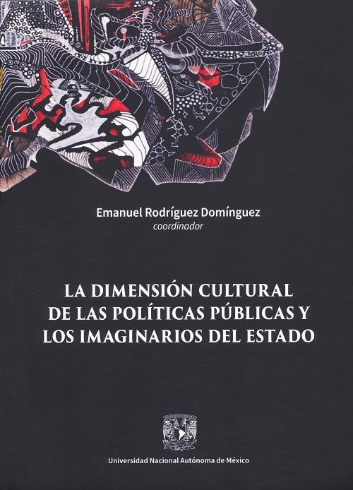 La dimensión cultural de las políticas públicas y los imaginarios del estado