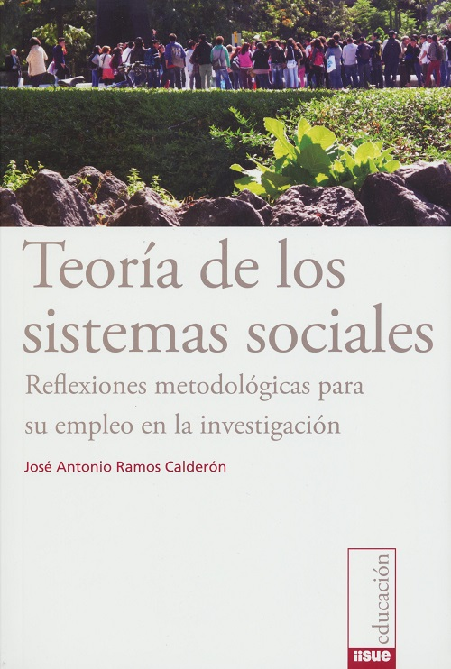 Teoría de los sistemas sociales. Reflexiones metodológicas para su empleo en la investigación