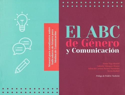 El abc de género y comunicación Manual para estudiantes sobre indicadores de género para medios de comunicación