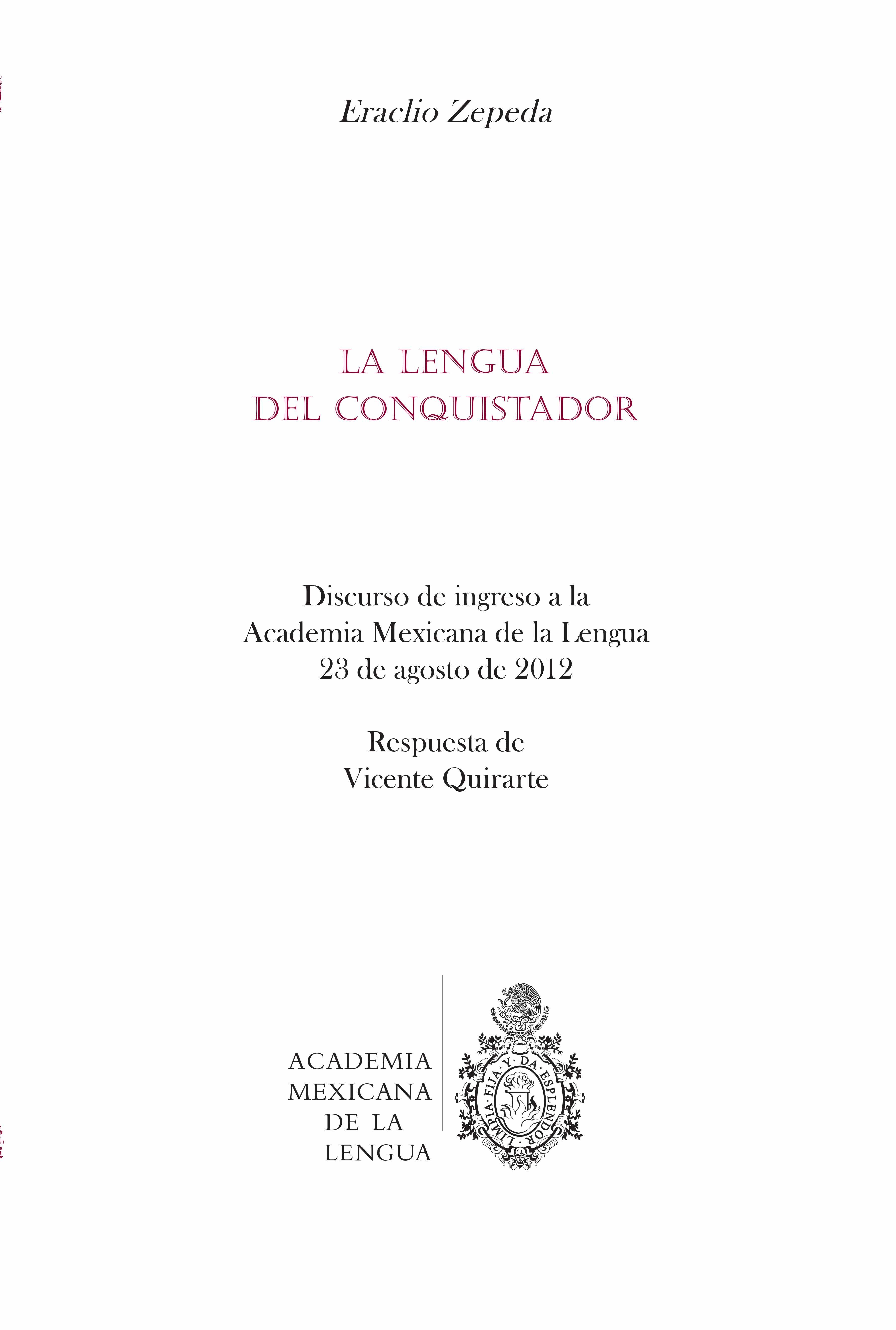 La lengua del conquistador. Discurso de ingreso a la Academia Mexicana de la Lengua, 23 de agosto de 2012