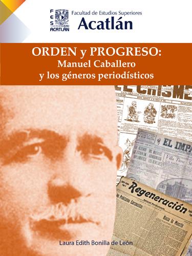 Orden y progreso: Manuel Caballero y los géneros periodísticos
