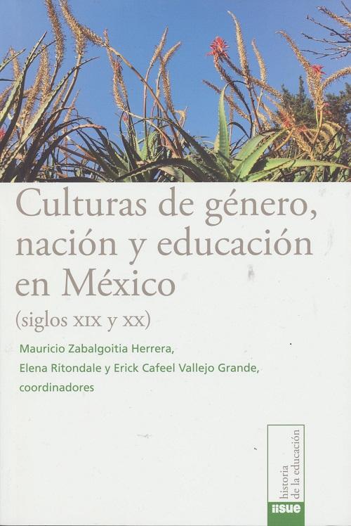 Culturas de género, nación y educación en México (siglos XIX y XX)