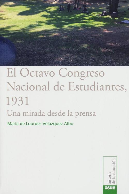El Octavo Congreso Nacional de Estudiantes, 1931. Una mirada desde la prensa
