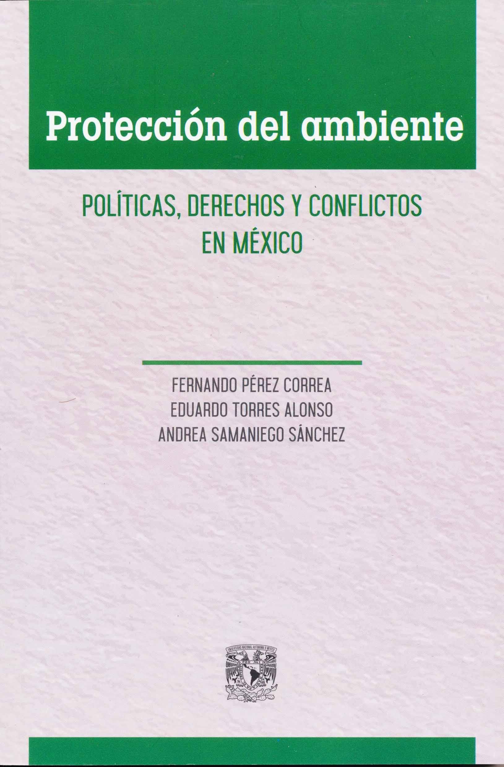Protección del ambiente Políticas, derechos y conflictos en México