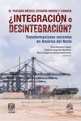 El Tratado México, Estados Unidos y Canadá: ¿Integración o desintegración? Transformaciones recientes en América del Norte