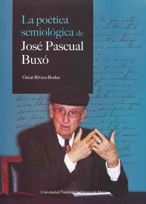 La poética semiológica de José Pascual Buxó