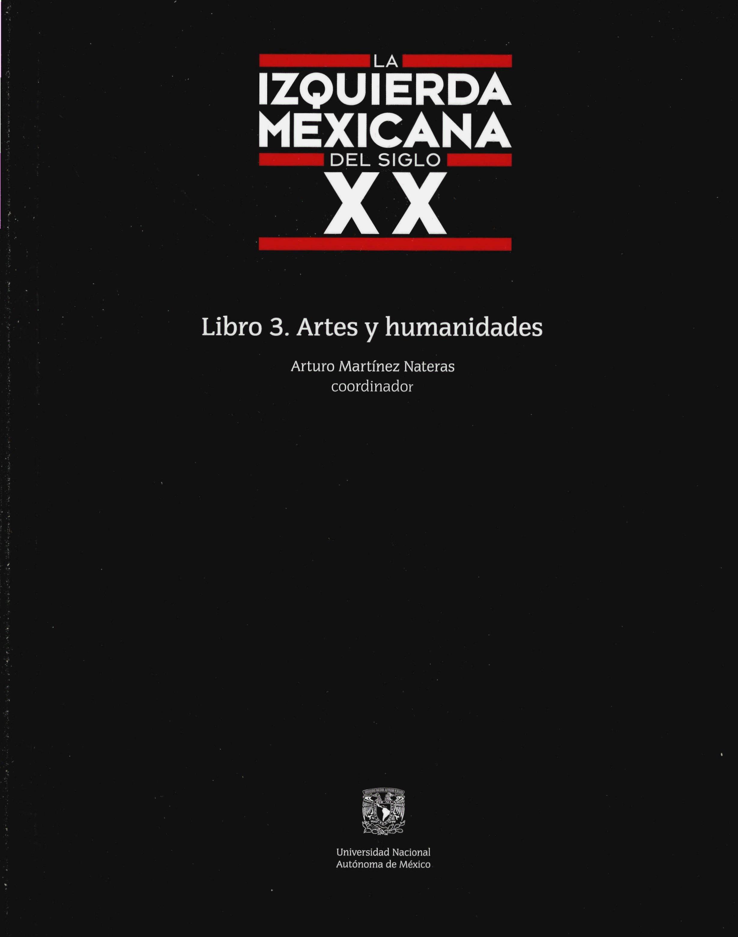 La izquierda mexicana del siglo XX. Libro 3. Artes y humanidades