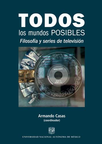 Todos los mundos posibles: filosofía y series de televisión