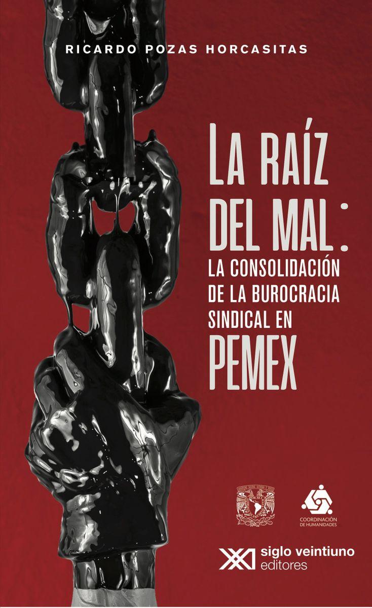 La raíz del mal: La consolidación de la burocarcia sindical en PEMEX