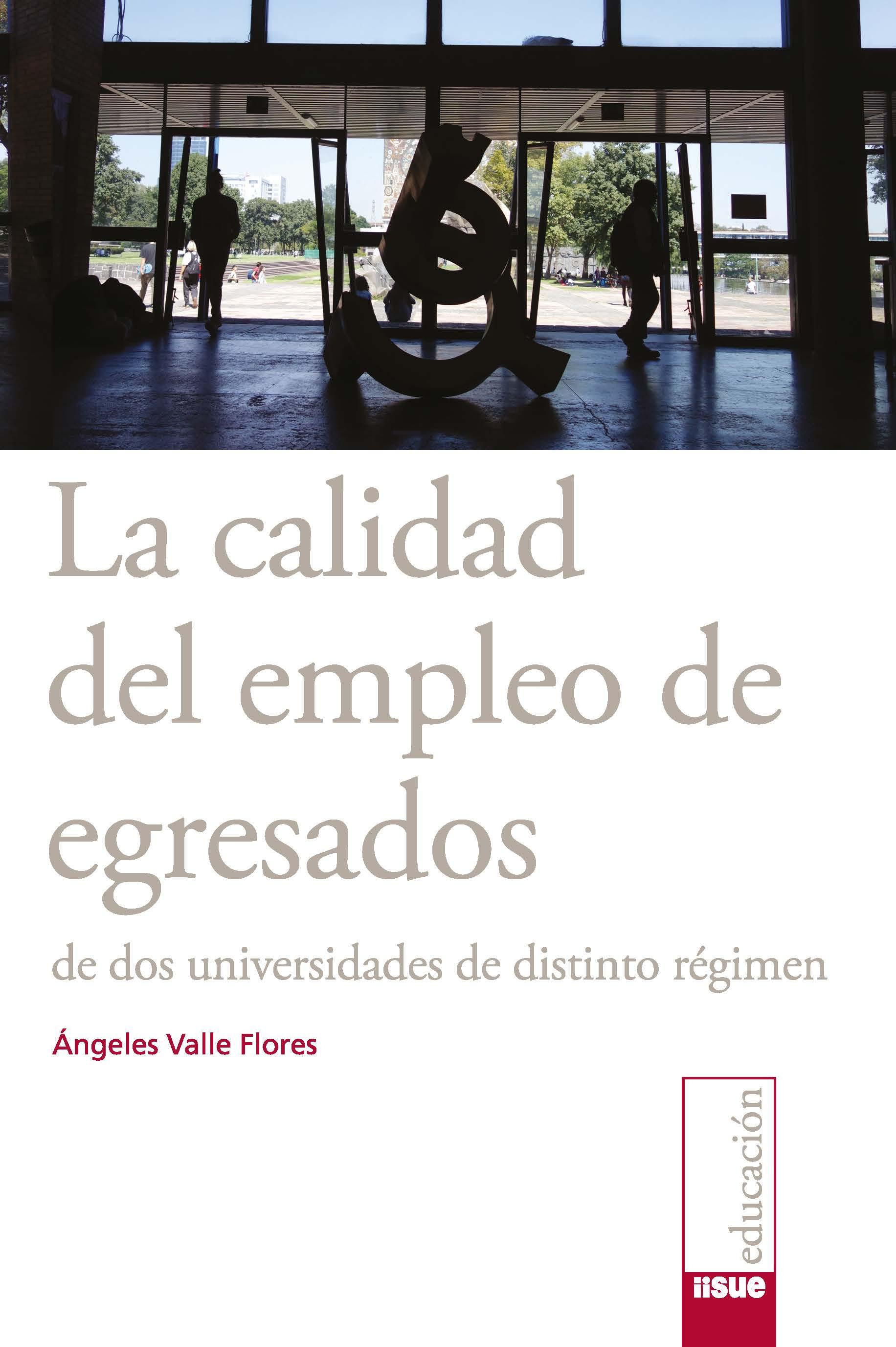 La calidad del empleo de egresados de dos universidades de distinto régimen