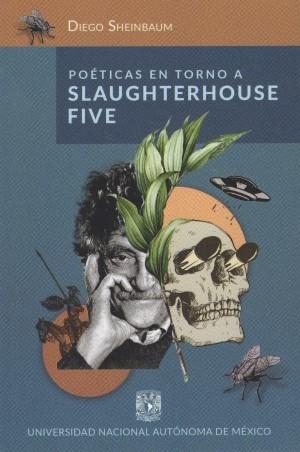 Poéticas en torno a Slaughterhouse Five