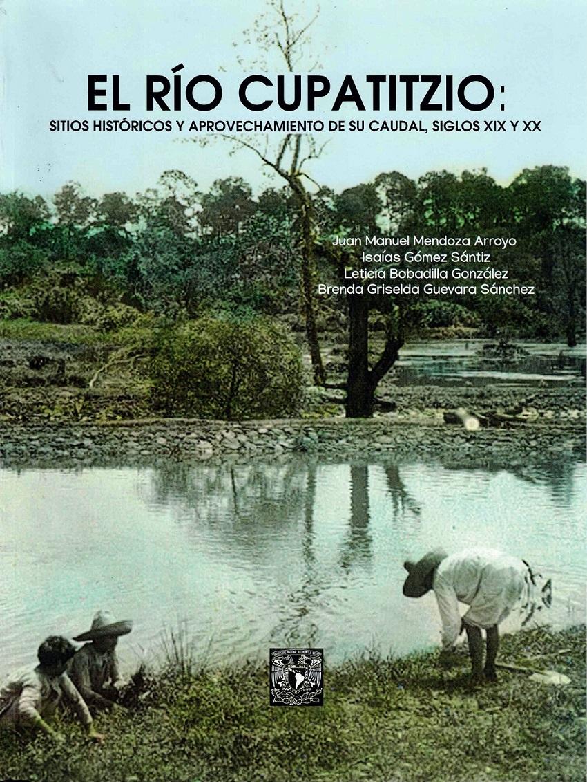 El río Cupatitzio: sitios históricos y aprovechamiento de su caudal, siglos XIX y XX