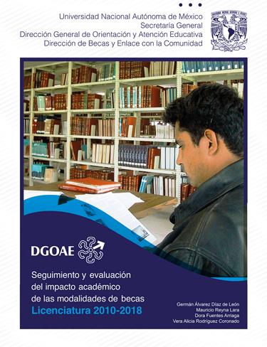 Seguimiento y evaluación del impacto académico de las modalidades de becas. Licenciatura2010-2018