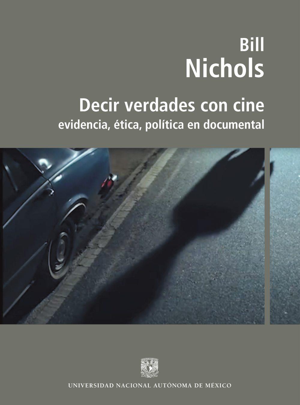 Decir verdades con cine evidencia, ética, política en documental