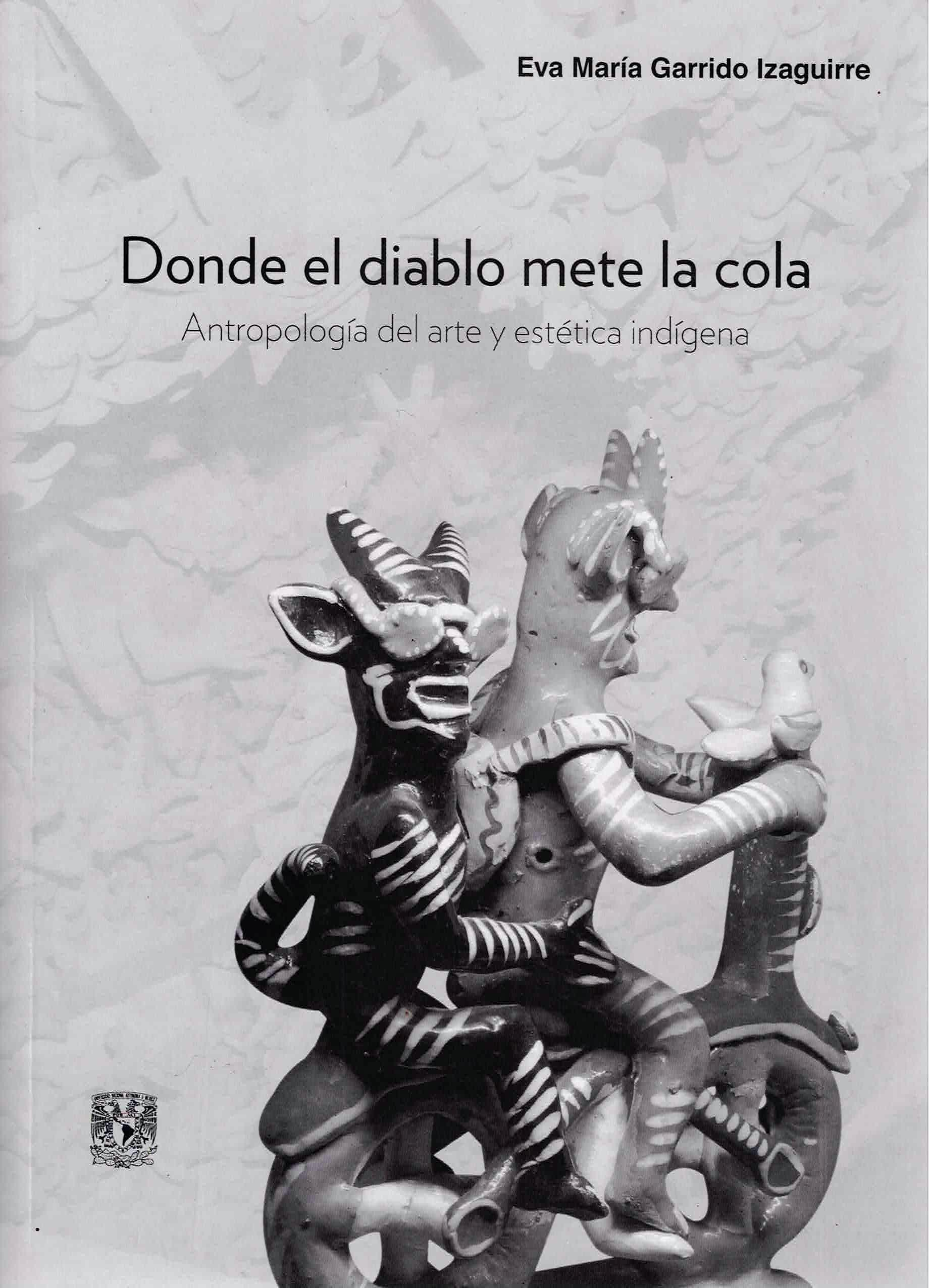 Donde el diablo mete la cola: antropología del arte y estética indígena