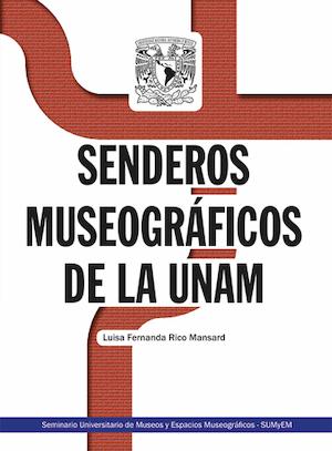 Senderos museográficos de la UNAM