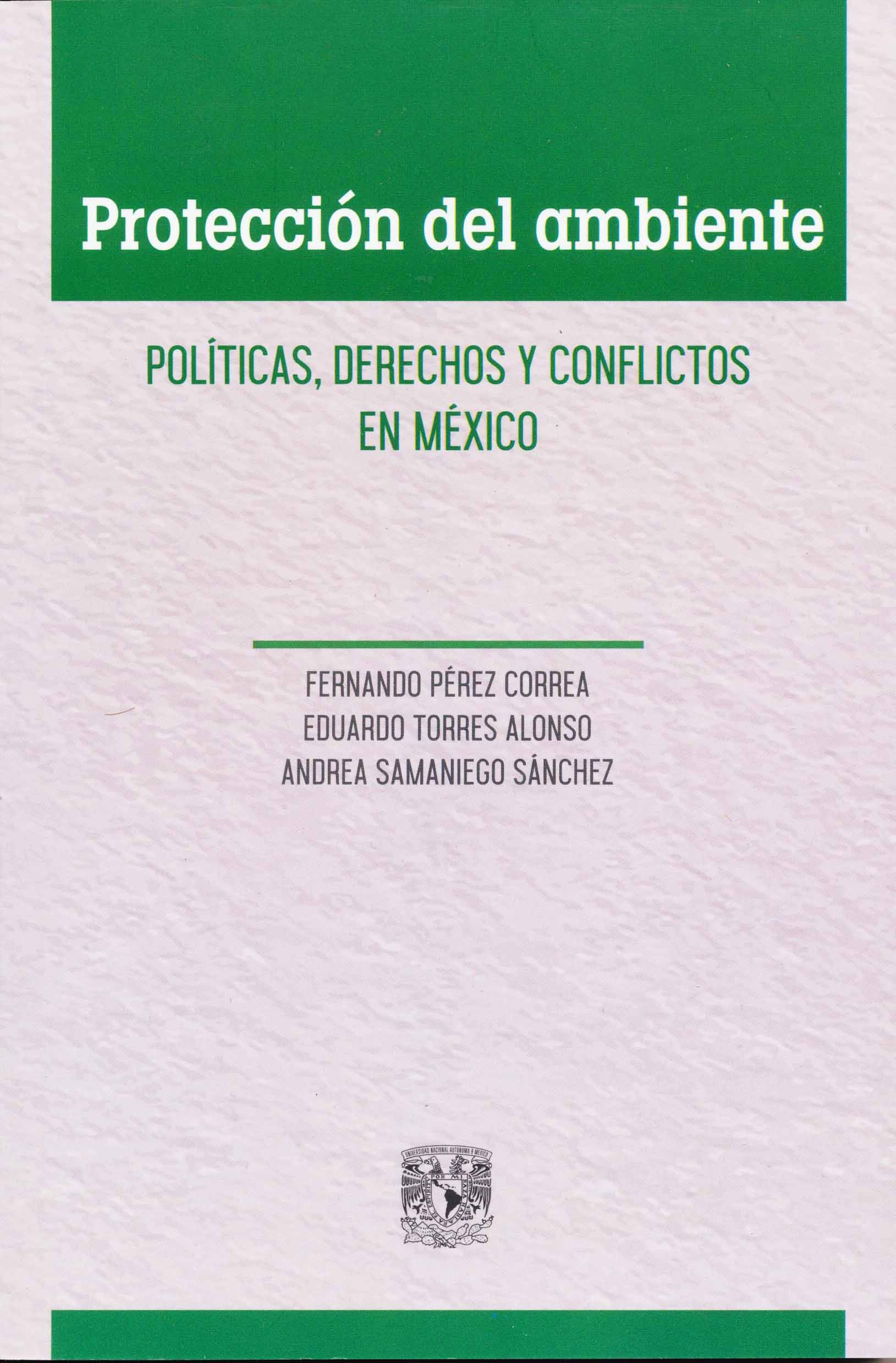 Protección del ambiente. Políticas, derechos y conflictos en México