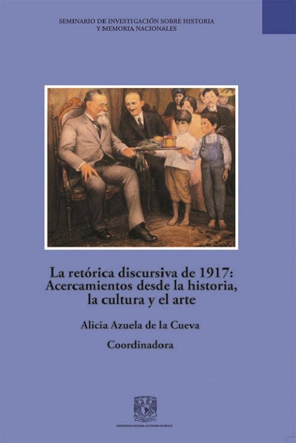 La retórica discursiva de 1917: Acercamientos desde la historia, la cultura y el arte