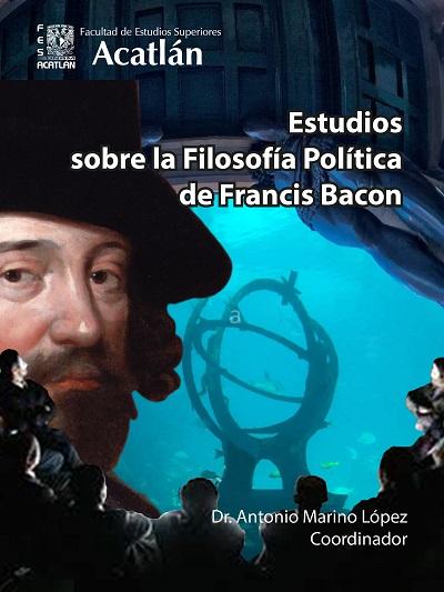 Estudios sobre la filosofía política de Francis Bacon