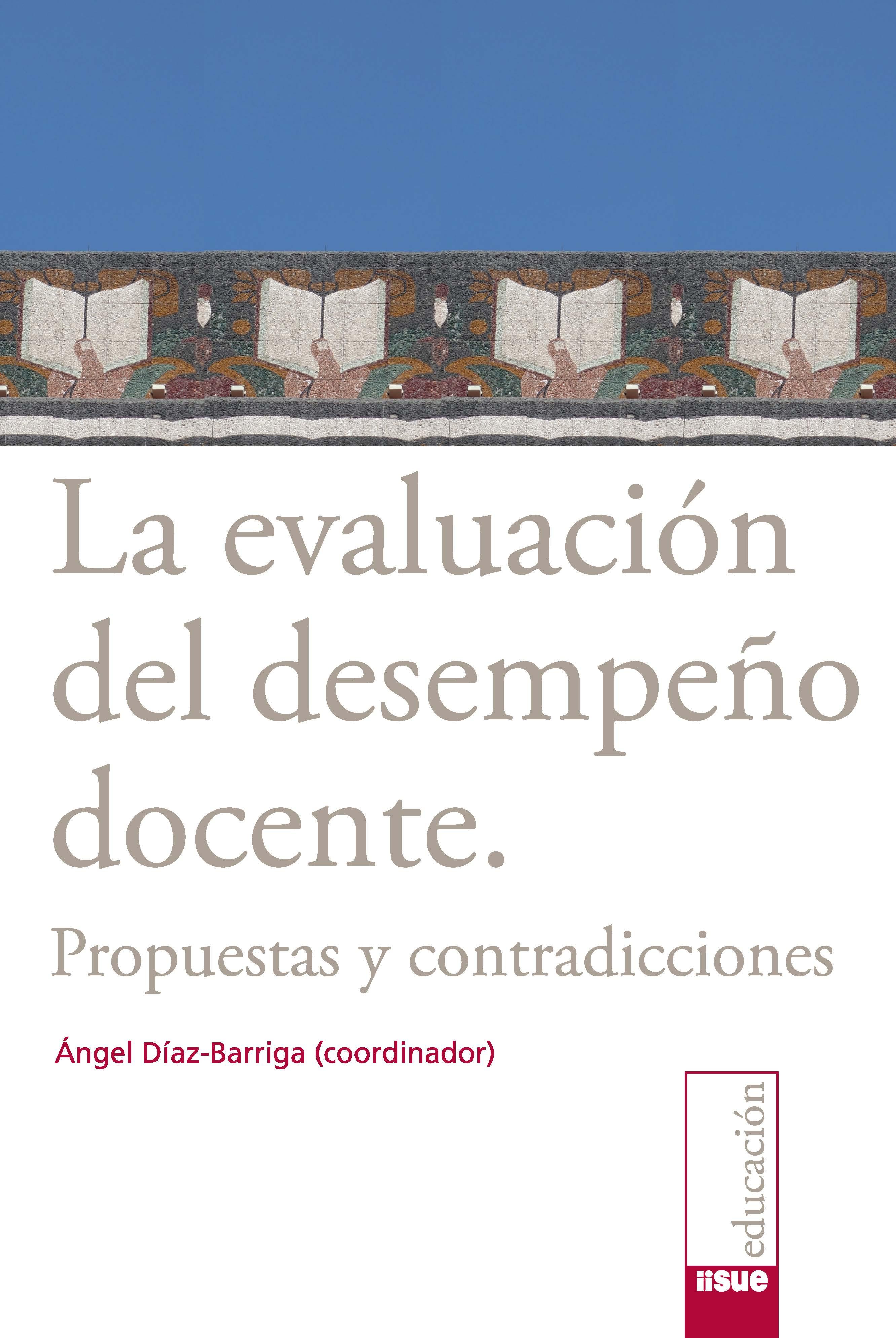 La evaluación del desempeño docente Propuestas y contradicciones