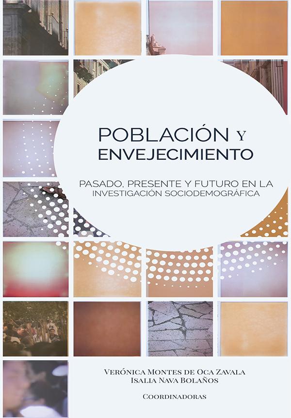 Población y envejecimiento: pasado, presente y futuro en la investigación sociodemográfica