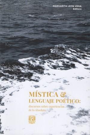 Mística y lenguaje poético: discurso sobre experiencias de lo Absoluto