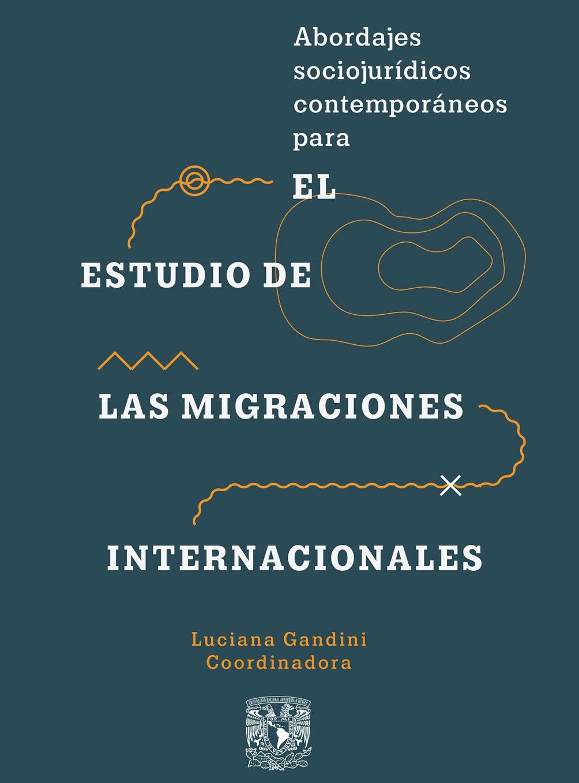 Abordajes sociojurídicos contemporáneos para el estudio de las migraciones internacionales
