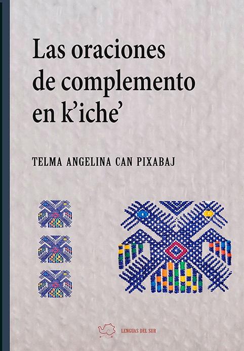 Las oraciones de complemento en k'iche'