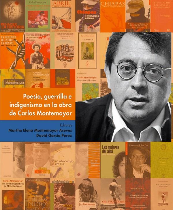 Poesía, guerrilla e indigenismo en la obra de Carlos Montemayor