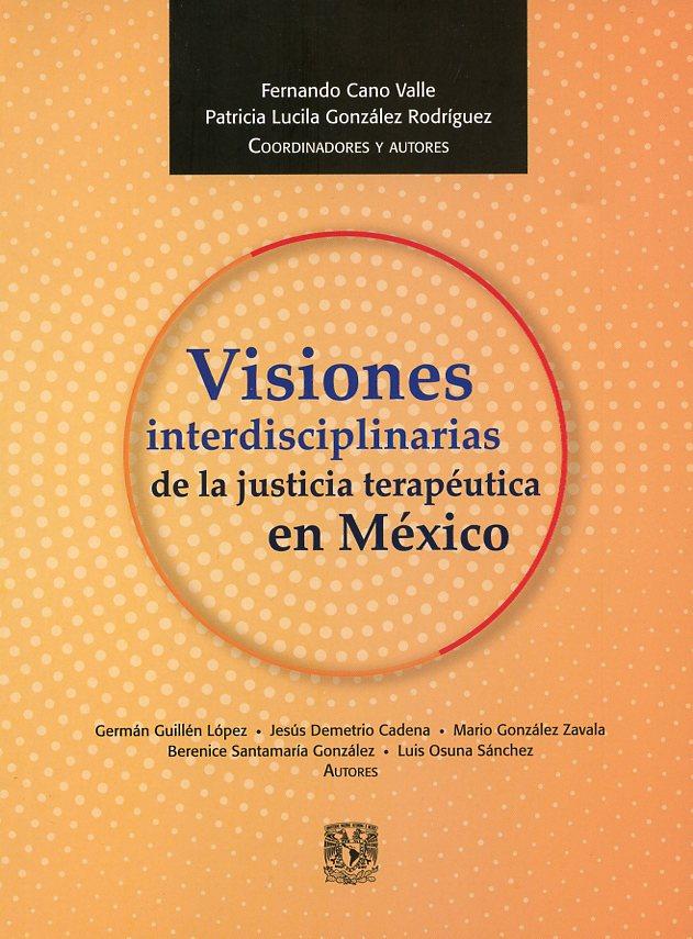 Visiones interdisciplinarias de la justicia terapéutica en México
