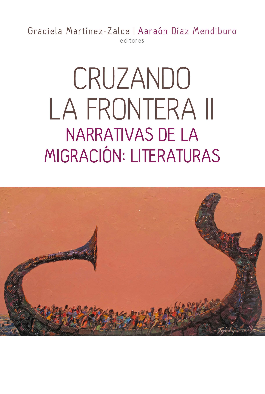 Cruzando la frontera II. Narrativas de la migración: literaturas