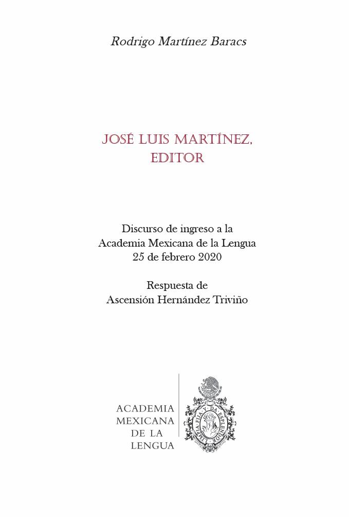 José Luis Martínez, editor Discurso de ingreso a la Academia Mexicana de la Lengua, 25 de febrero de 2020