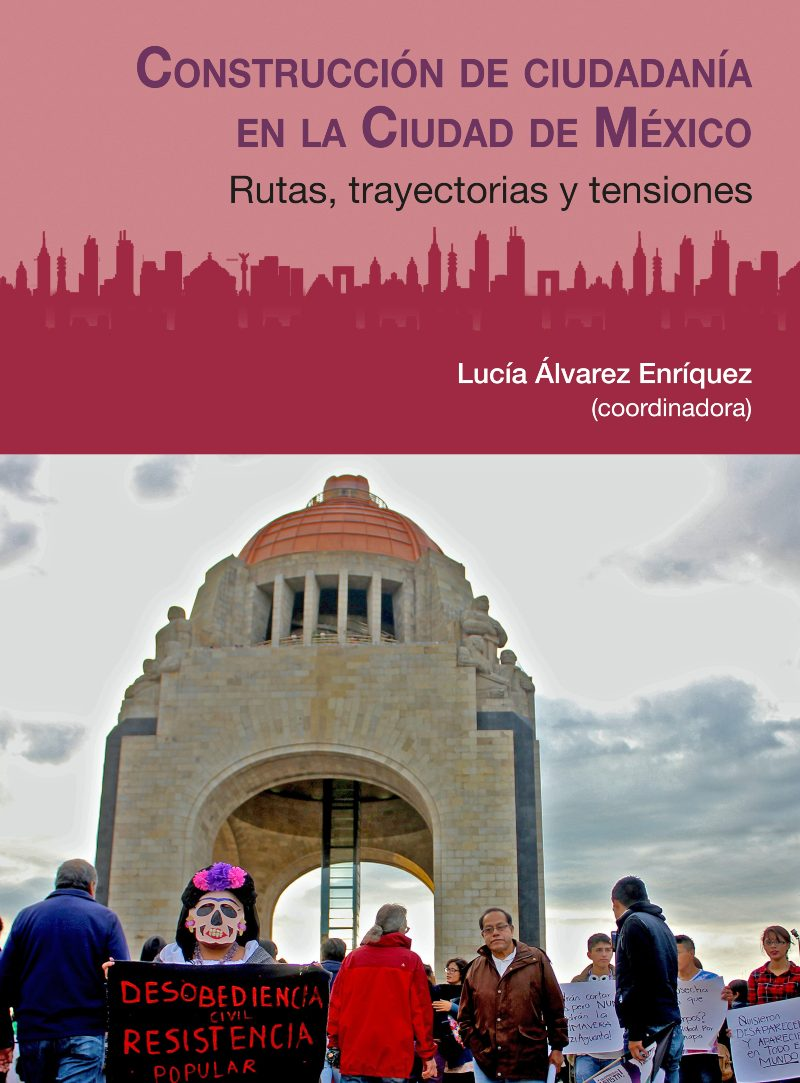 Construcción de ciudadanía en la Ciudad de México. Rutas, trayectorias y tensiones