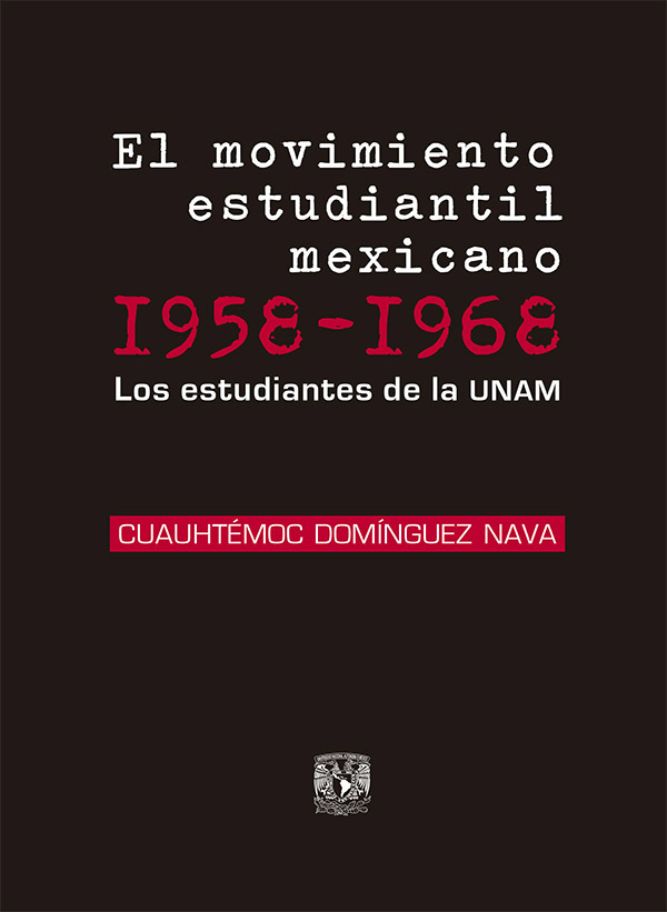 El movimiento estudiantil mexicano 1958-1968. Los estudiantes de la UNAM