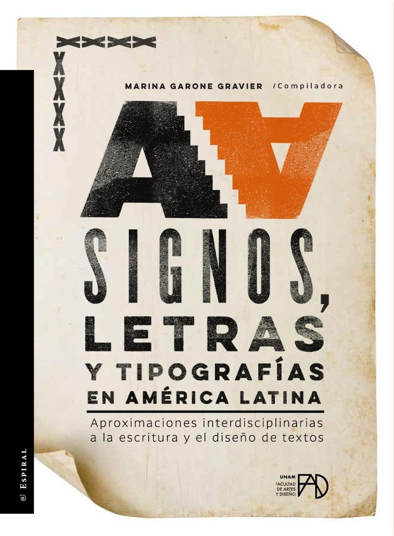 Signos, letras y tipografías en América Latina. Aproximaciones interdisciplinarias a la escritura y el diseño de textos