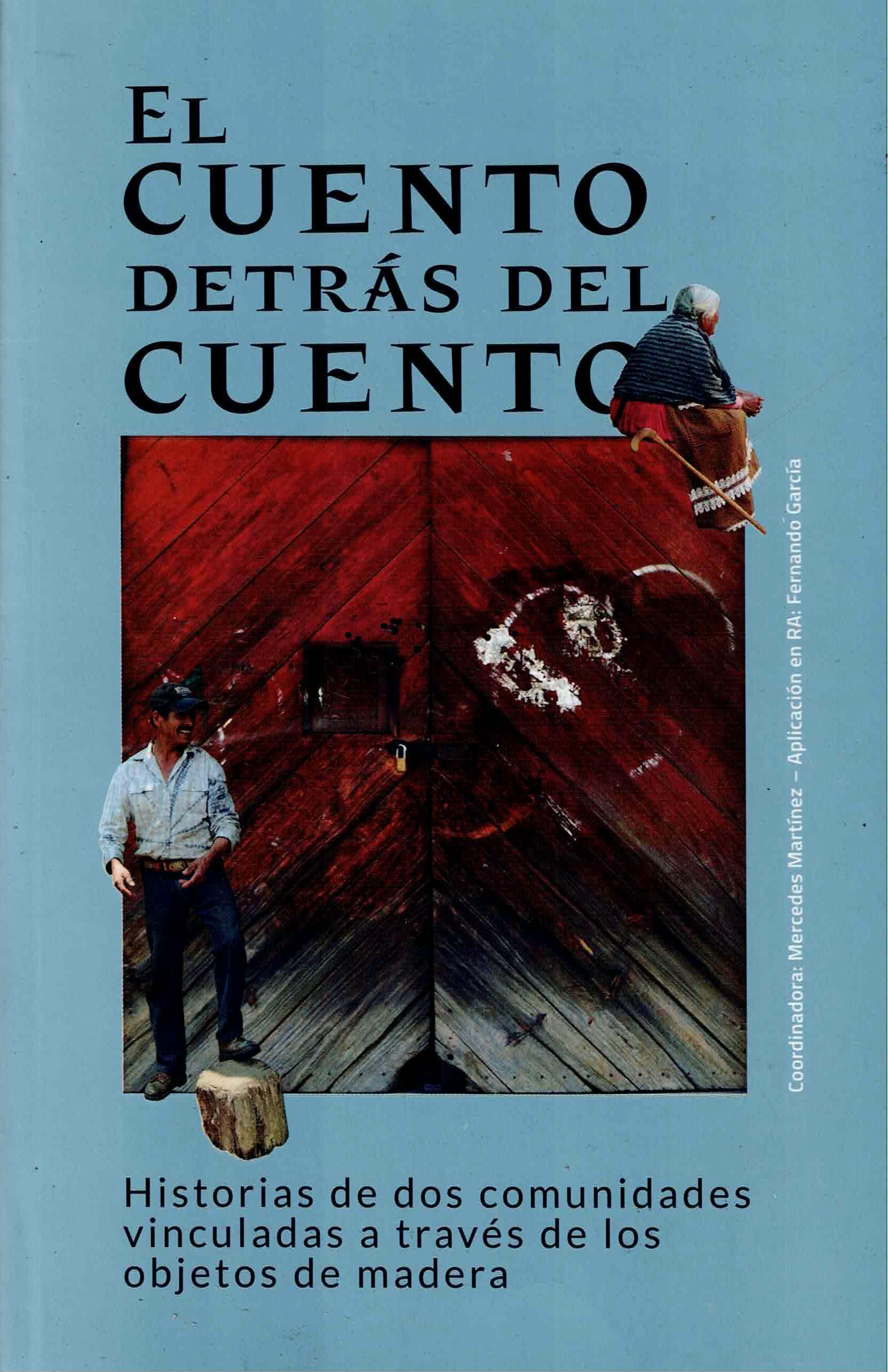 El cuento detrás del cuento. Historia de dos comunidades vinculadas a través de los objetos de madera