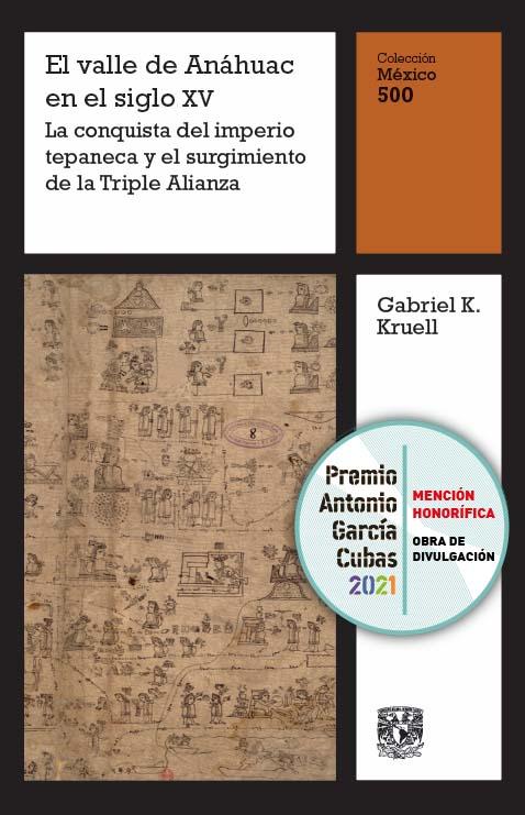 El valle de Anáhuac en el siglo XV. La conquista del imperio tepaneca y el surgimiento de la Triple Alianza, vol. 1