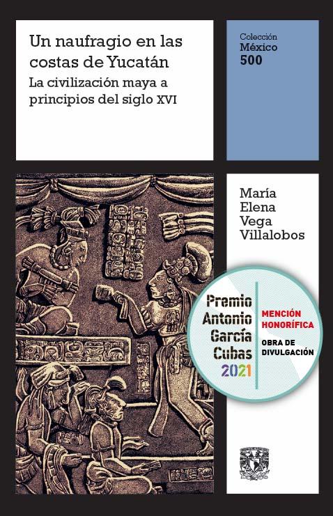 Un naufragio en las costas de Yucatán. La civilización maya a principios del siglo XVI, vol. 2