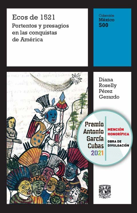 Ecos de 1521. Portentos y presagios en las conquistas de América, vol. 7