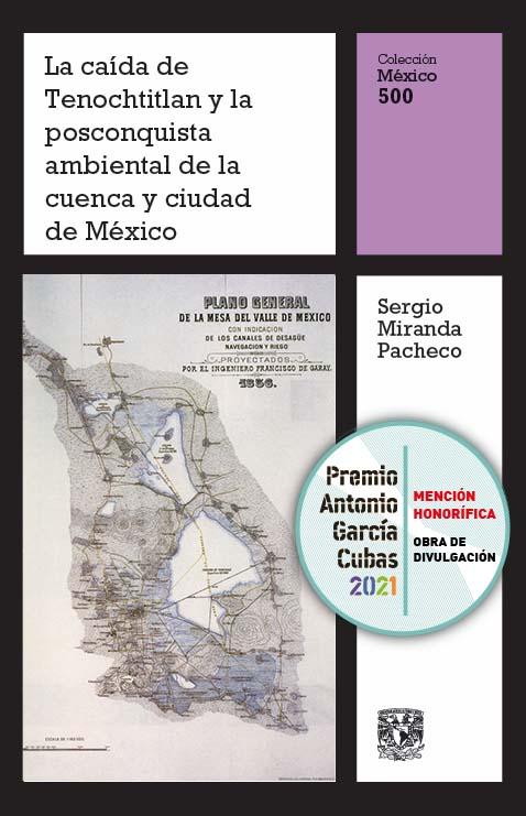 La caída de Tenochtitlan y la posconquista ambiental de la cuenca y ciudad de México, vol. 14