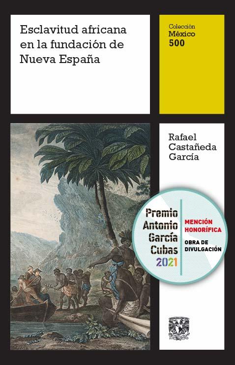 Esclavitud africana en la fundación de la Nueva España, vol. 12