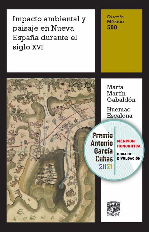 Impacto ambiental y paisaje en Nueva España durante el siglo XVI, vol. 10