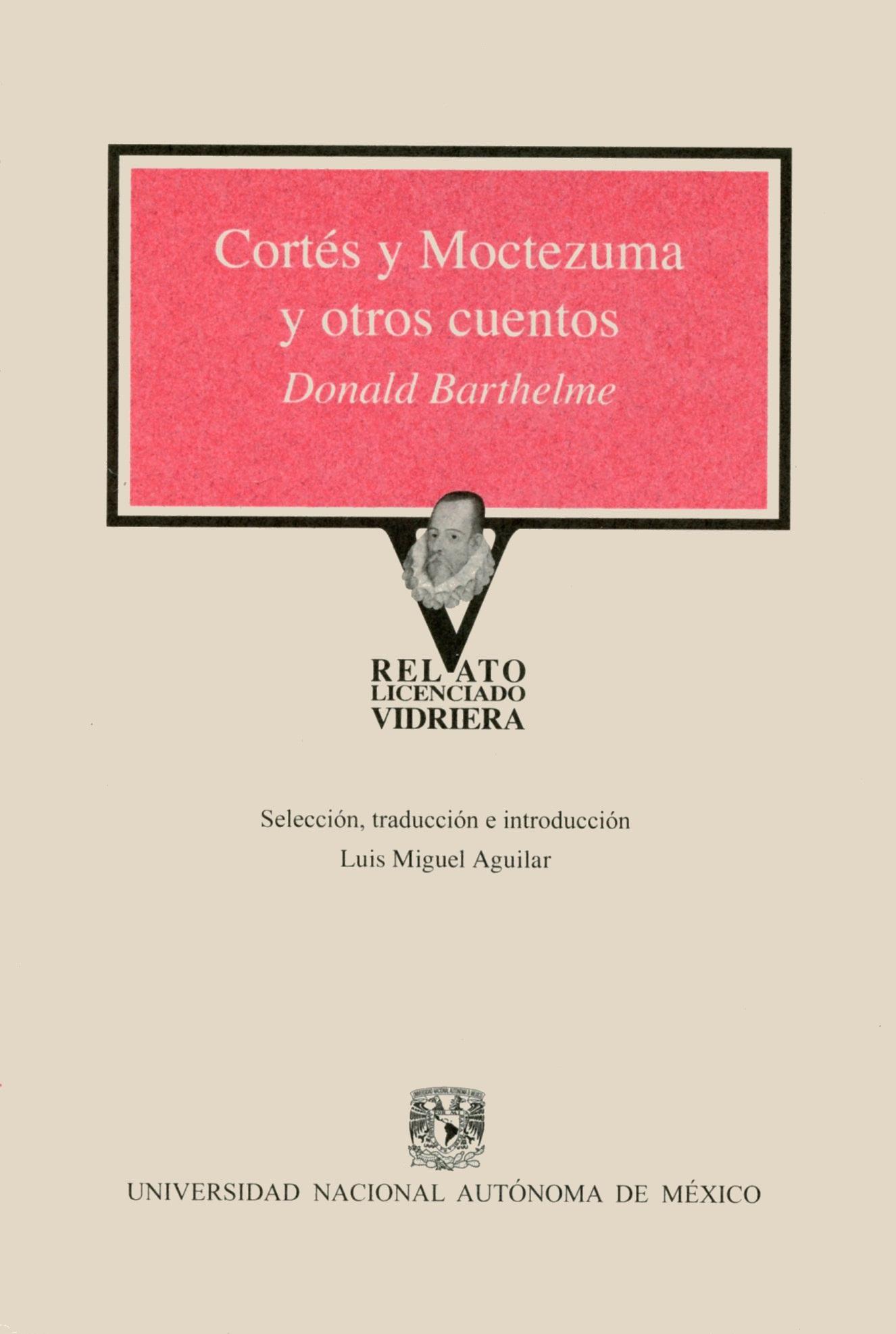 Cortés y Moctezuma y otros cuentos