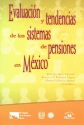 Evaluación y tendencias de los sistemas de pensiones en México