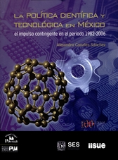 La política cientifíca y tecnológica en México
