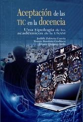 Aceptación de las TIC en la docencia. Una tipología de los académicos de la UNAM