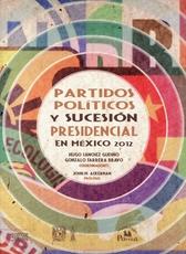 Partidos poltícos y sucesión presidencial en México 2012