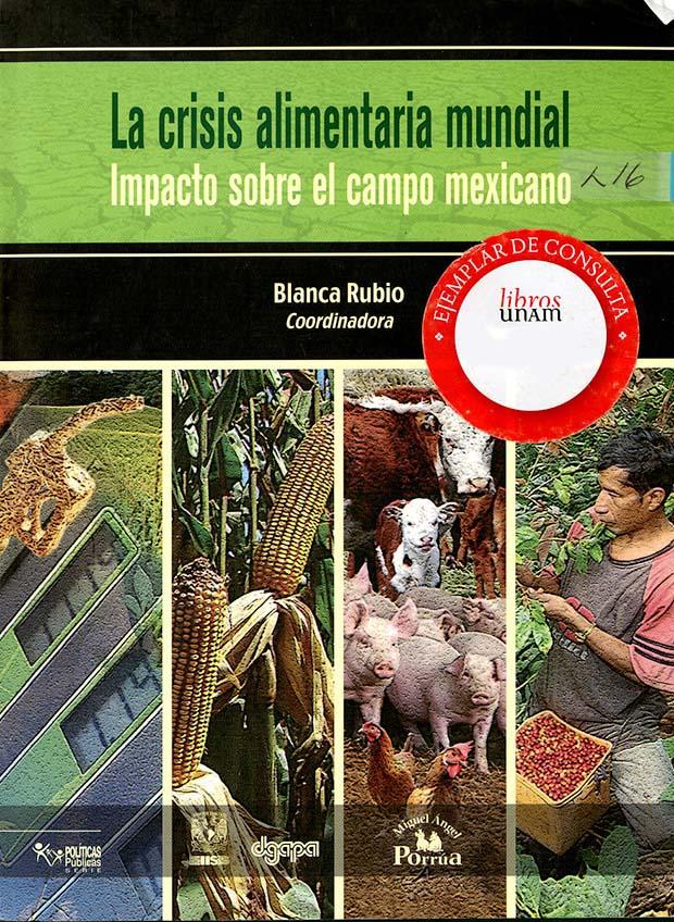 La crisis alimentaria mundial. Impacto sobre el campo mexicano