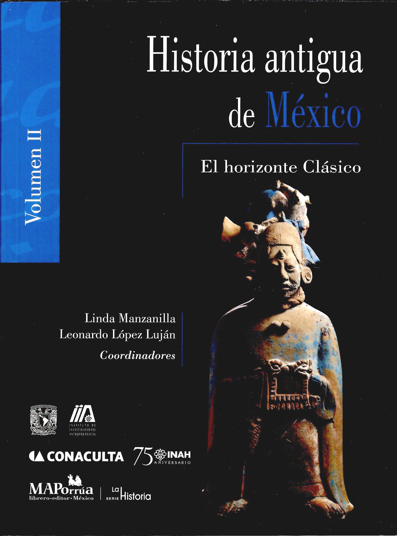 Historia antigua de México Vol.II El horizonte Clásico